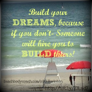 Success, beachbody coach, elite coach, build your dreams, dream big, inspire