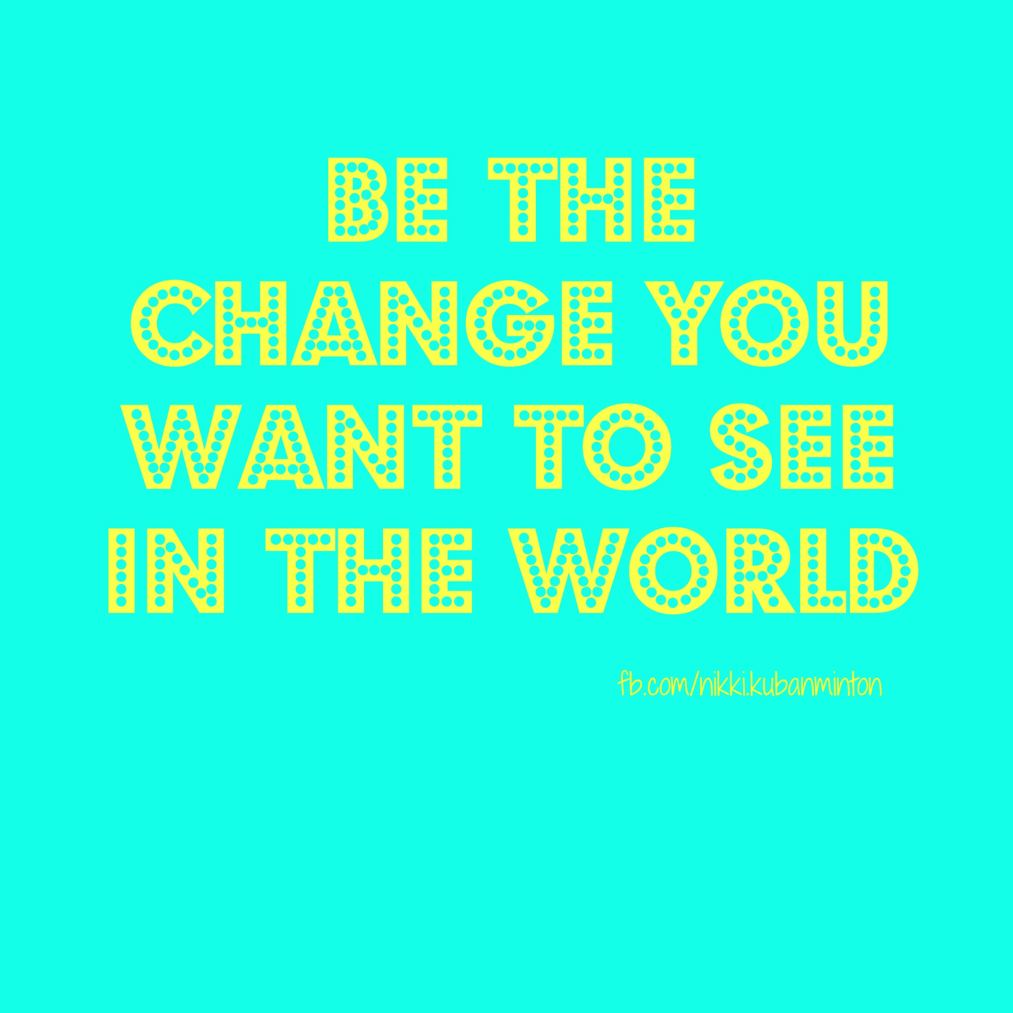 be the change, Change, motivation, inspiration, help, goals, results, help, happiness, beachbody coach, success, health, fitness,